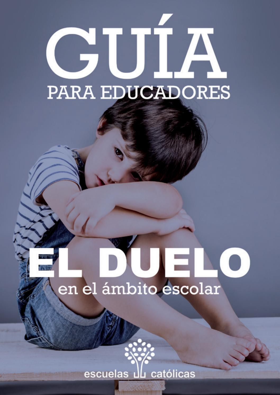 Guía Para Educadores El Duelo En El ámbito Escolar By