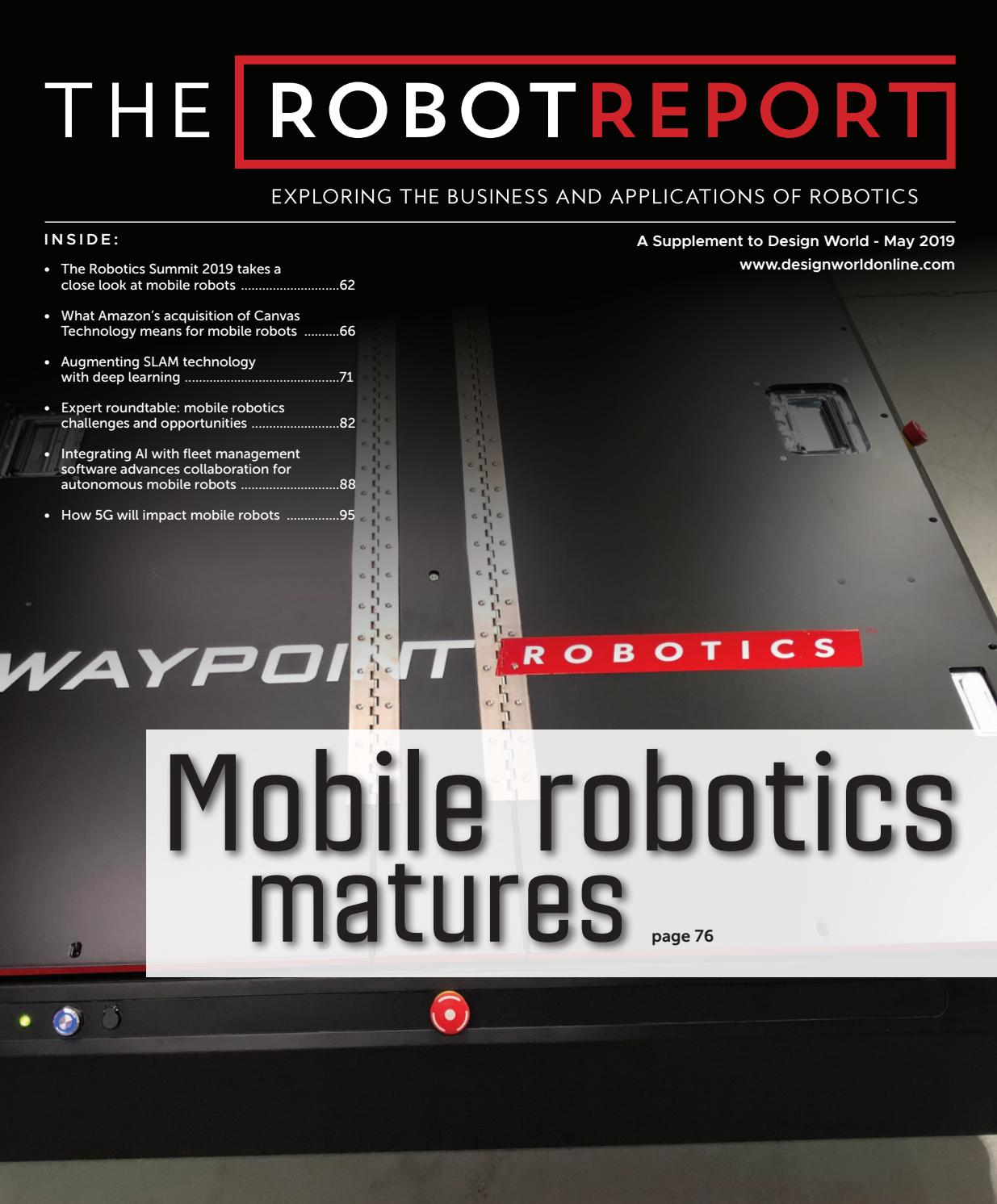 THE ROBOT REPORT - DESIGN WORLD MAY 2019 by WTWH Media LLC