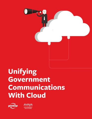 Unifying Government Communications With Cloud by GovLoop - issuu