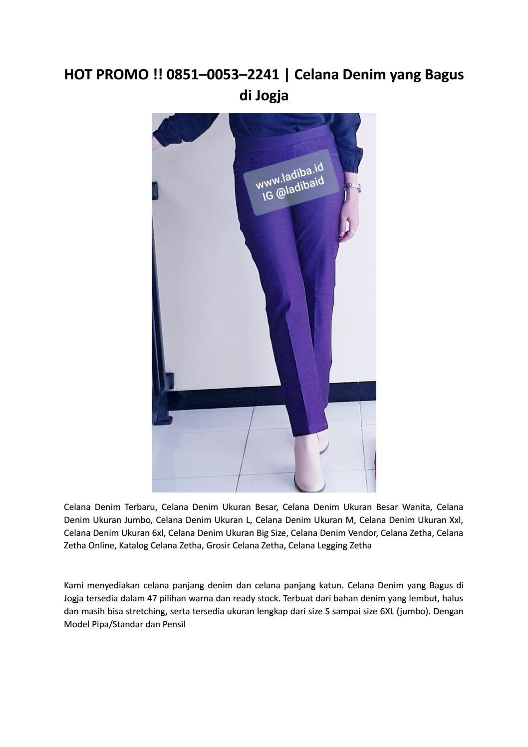 Hot Promo 0851 0053 2241 Celana Denim Yang Bagus Di Jogja By Celana Denim Wanita 0851 0053 2241 Issuu