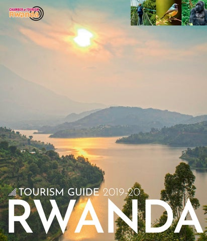 Rwanda Tourism Guide 2019-20 by Land & Marine Publications Ltd  - issuu