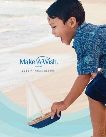 Make-A-Wish Hawaii 2018 Annual Report by Make-A-Wish Hawaii