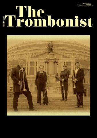 The Trombonist - Spring 2019 by British Trombone Society - issuu