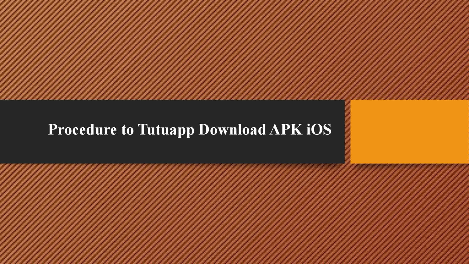 Procedure to Tutuapp Download APK iOS by devyani webratna - issuu
