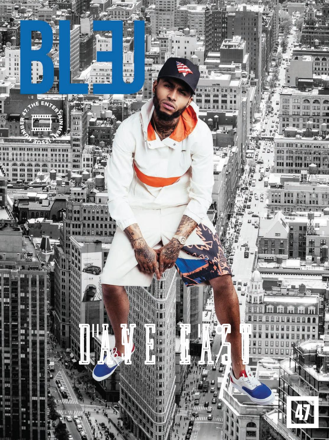 Bleu Magazine Issue 47 - Dave East by Bleu Magazine - issuu