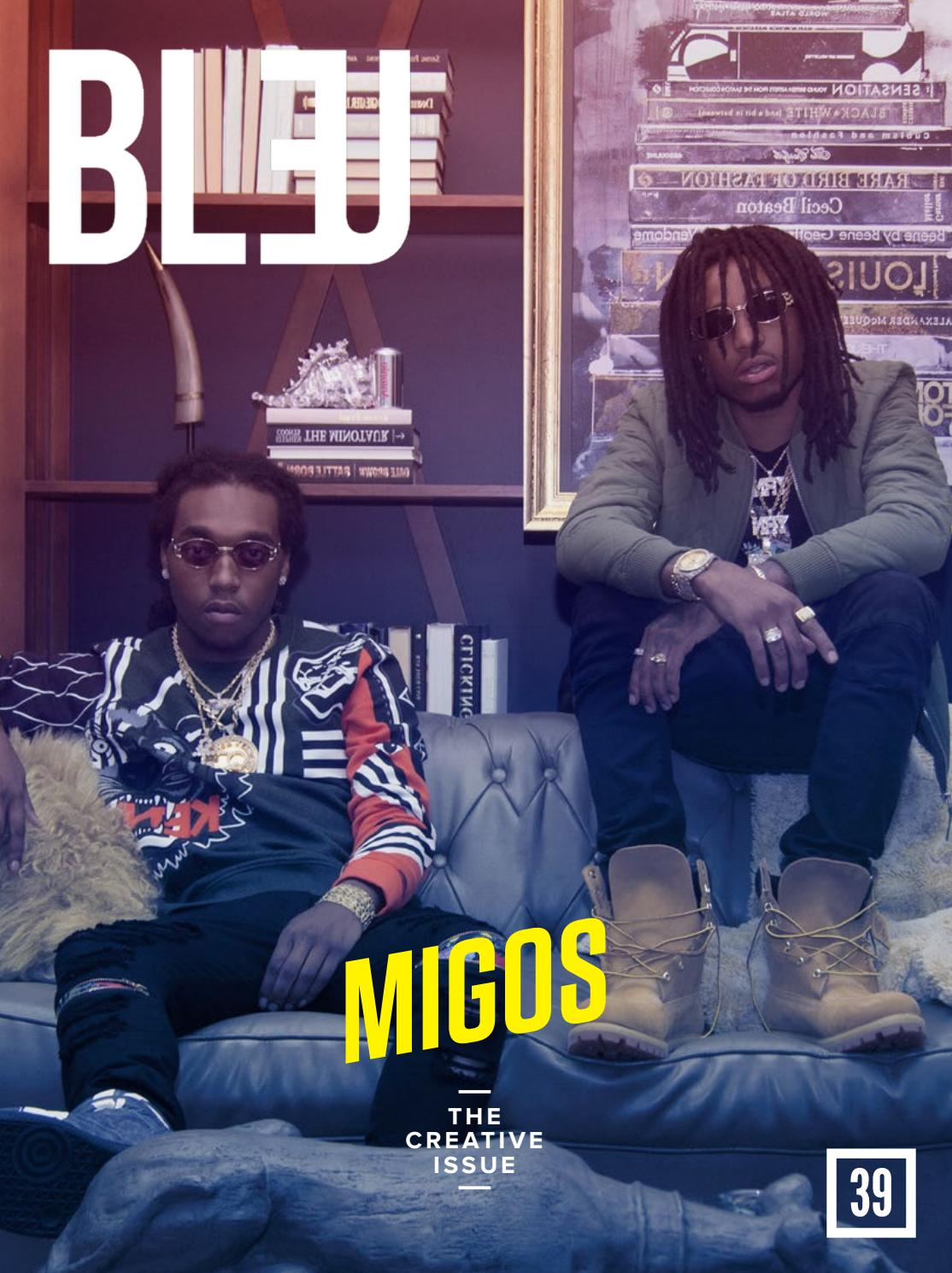 Bleu Magazine Issue 39- Migos by Bleu Magazine - issuu