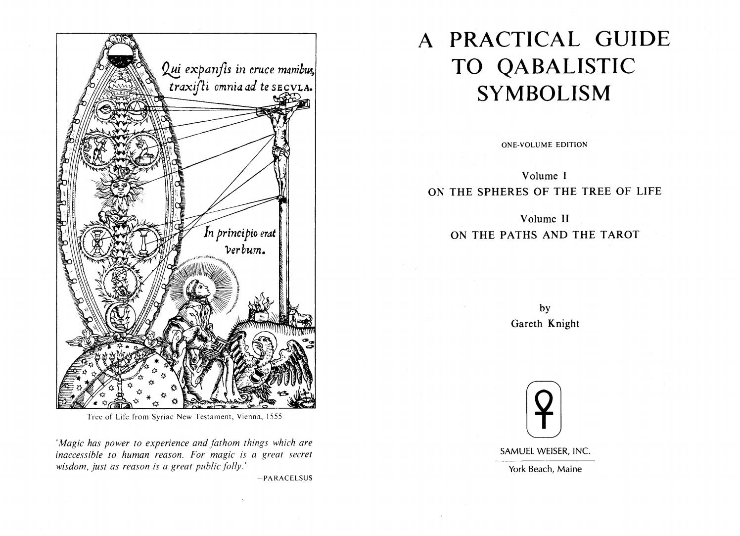 Practical Guide To Qabalistic Symbolism By Gareth Knight By Stav Kesler Issuu Kabbalah is a systematic overview of how existence functions, on every level, from the microcosmic to the macrocosmic. practical guide to qabalistic symbolism