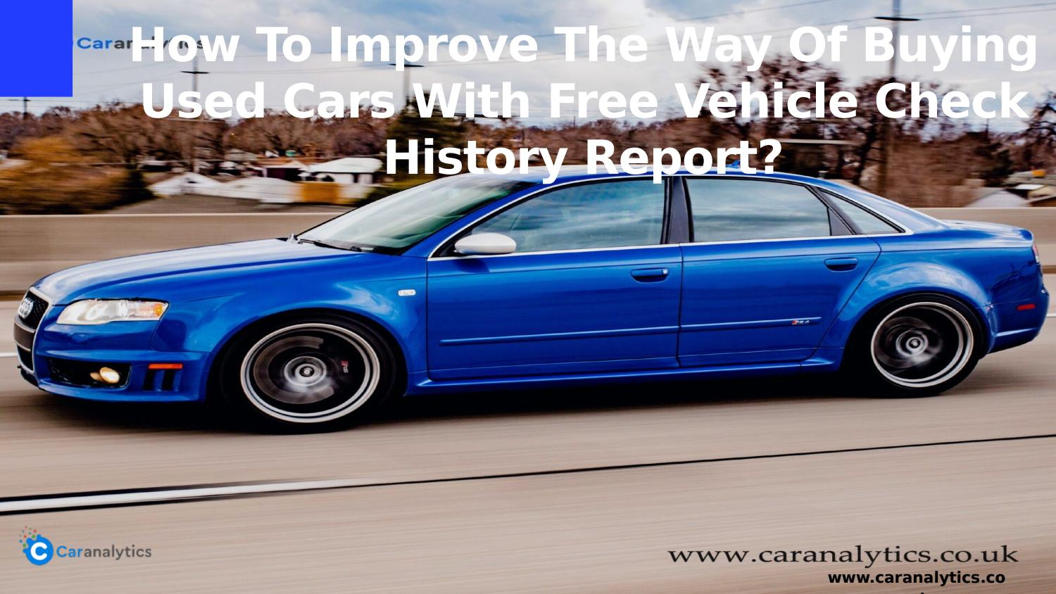 Free Car History Report >> How To Improve The Way Of Buying Used Cars With Free Vehicle