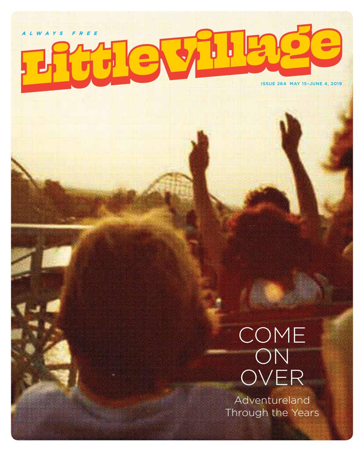 Little Village issue 264 - May 15 - June 4, 2019 by Little Village