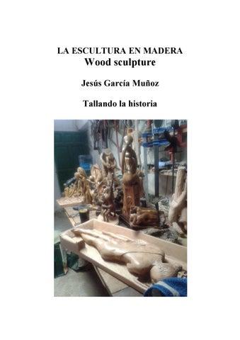 tallando madera Escultura En Madera Wood Sculpture By Tallando La Historia