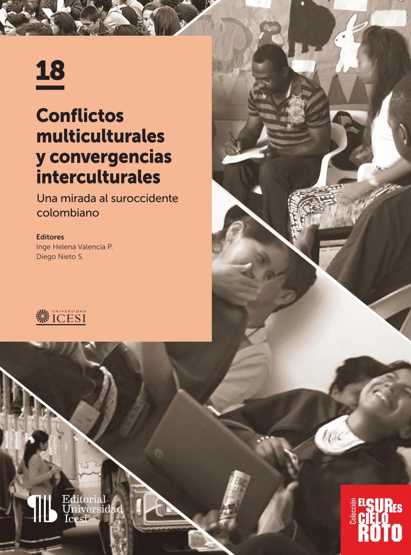 b98dcd6f8 Conflictos multiculturales y convergencias interculturales. Una mirada al  suroccidente colombiano by Editorial Universidad Icesi - issuu