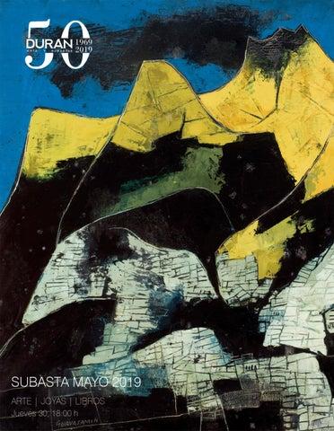 cafb3f24b467 DURAN SUBASTAS MAYO 2019 ARTE by Consuelo Duran - issuu
