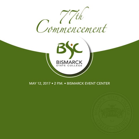 2017 Commencement Program by Bismarck State College - issuu