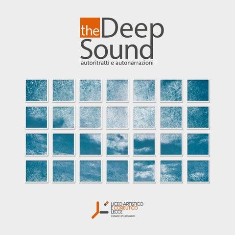 461129574 The Deep Sound by LICEO ARTISTICO E COREUTICO LECCE - issuu