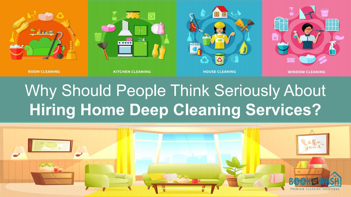 Why Should People Think Seriously About Hiring Home Deep
