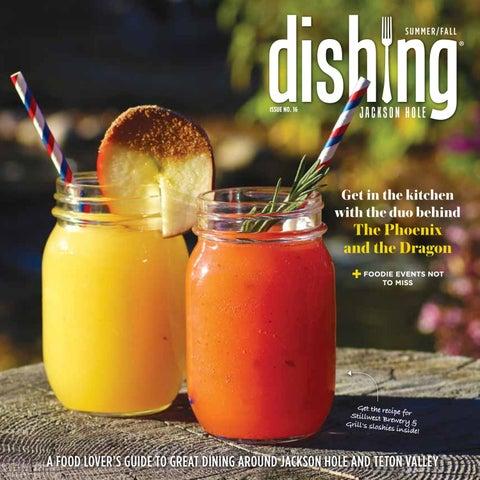 Dishing Jackson Hole Issue 16 by Dishing - issuu