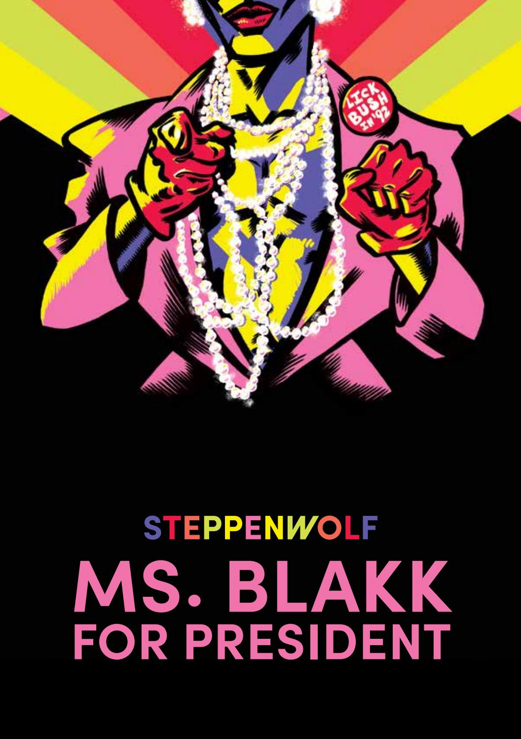 MS  BLAKK FOR PRESIDENT by Steppenwolf Theatre Company - issuu