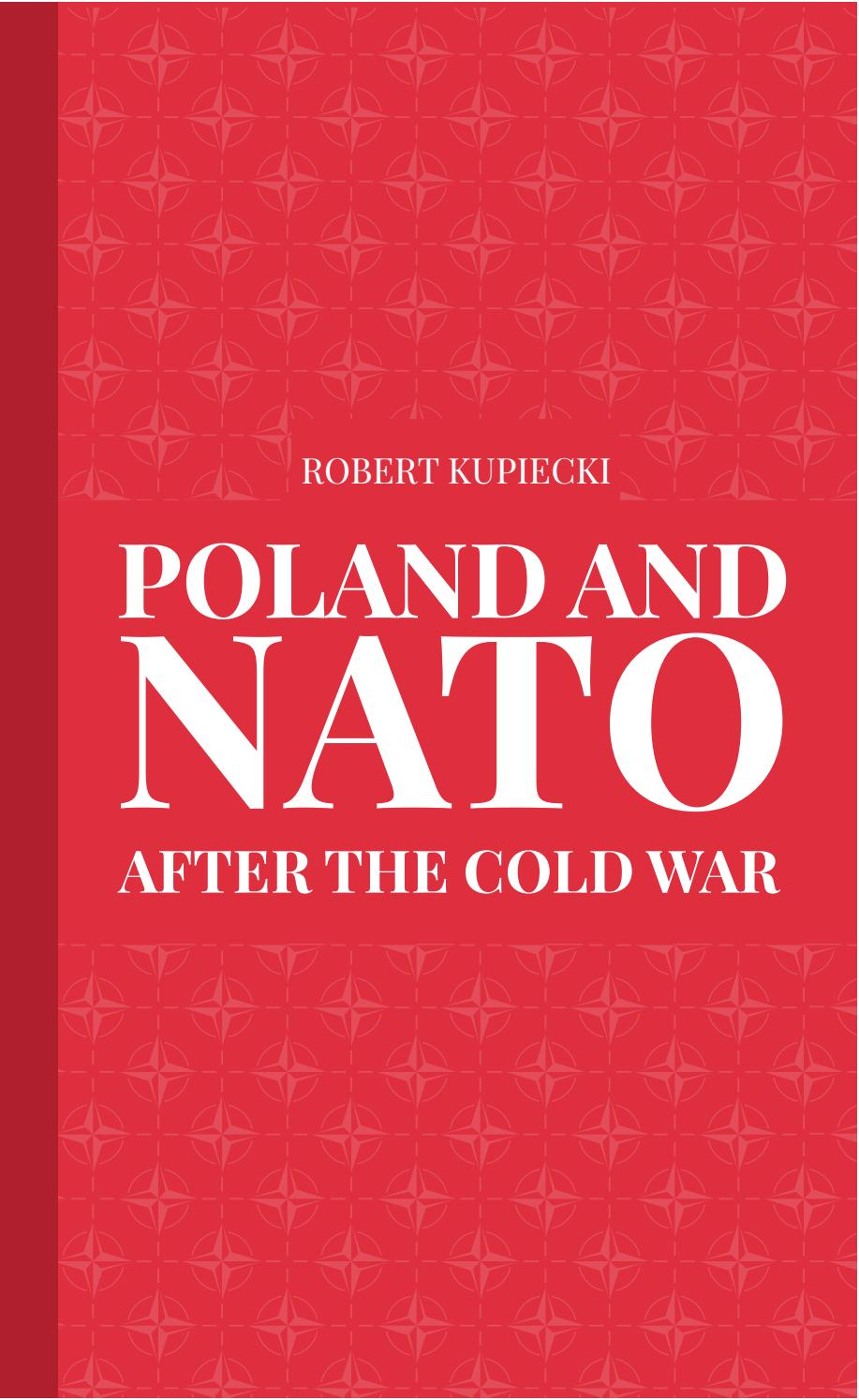 Poland and NATO after the Cold War by Ministry of Foreign Affairs of