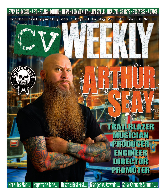 Coachella Valley Weekly - May 23 to May 29, 2019 Vol  8 No