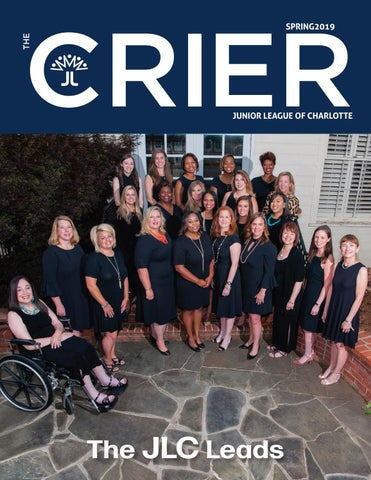 The CRIER Spring 2019 by Junior League of Charlotte, Inc