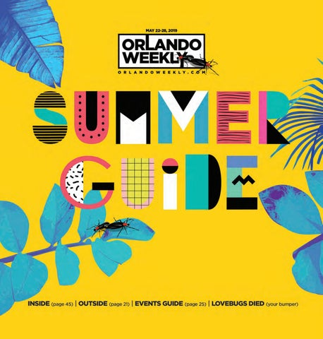 Orlando Weekly May 22, 2019 Summer Guide by Euclid Media Group - issuu