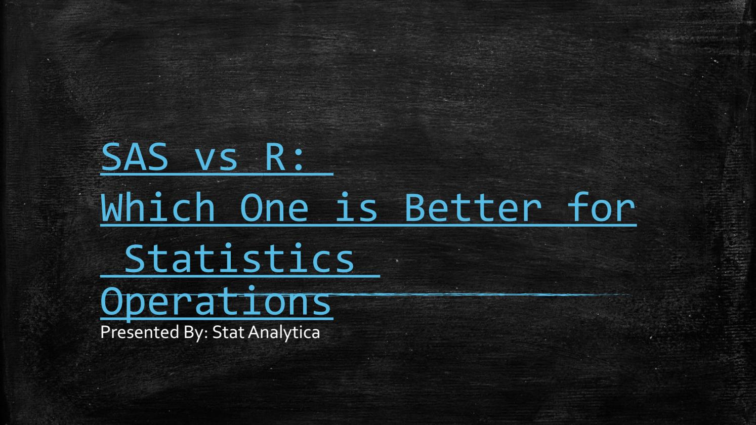 SAS vs R: Which One is Better for Statistics Operations by