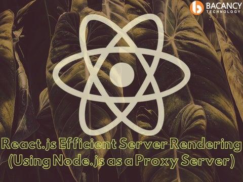 React js Efficient Server Rendering (Using Node js as a Proxy Server