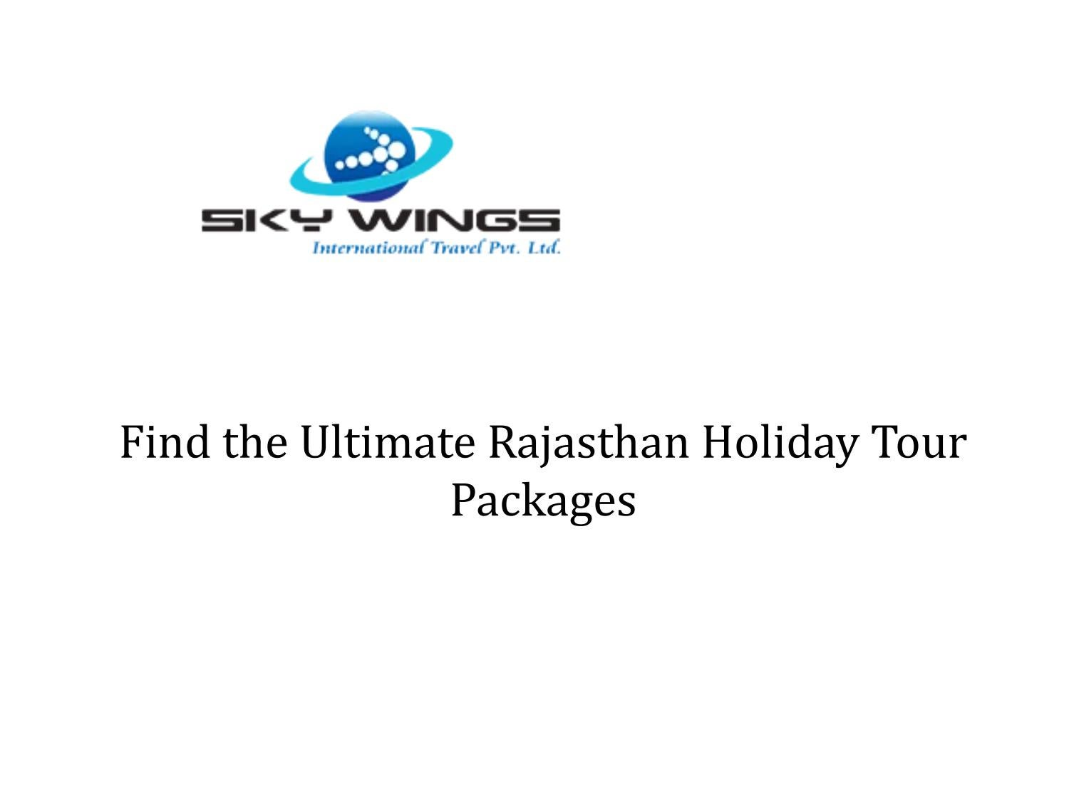 Find the Ultimate Rajasthan Holiday Tour Packages