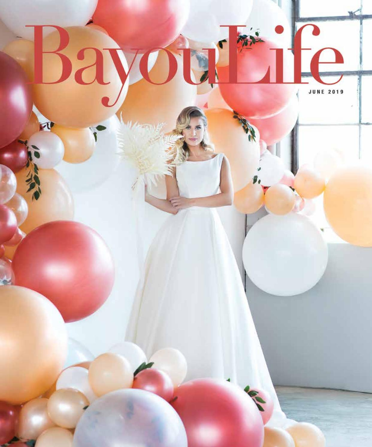 BayouLife Magazine June 2019 by BayouLife Magazine - issuu