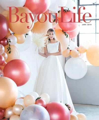d771c75206ee39 BayouLife Magazine June 2019 by BayouLife Magazine - issuu