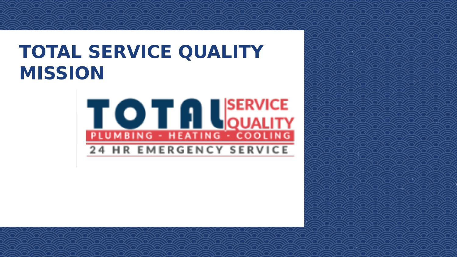 Plumbing Services Mission By Total Service Quality Plumbing Gas