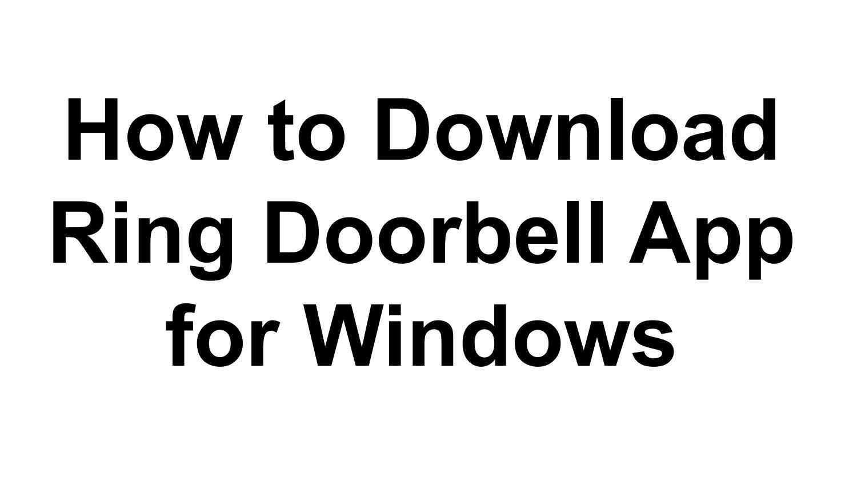 Download Ring Doorbell App for Windows