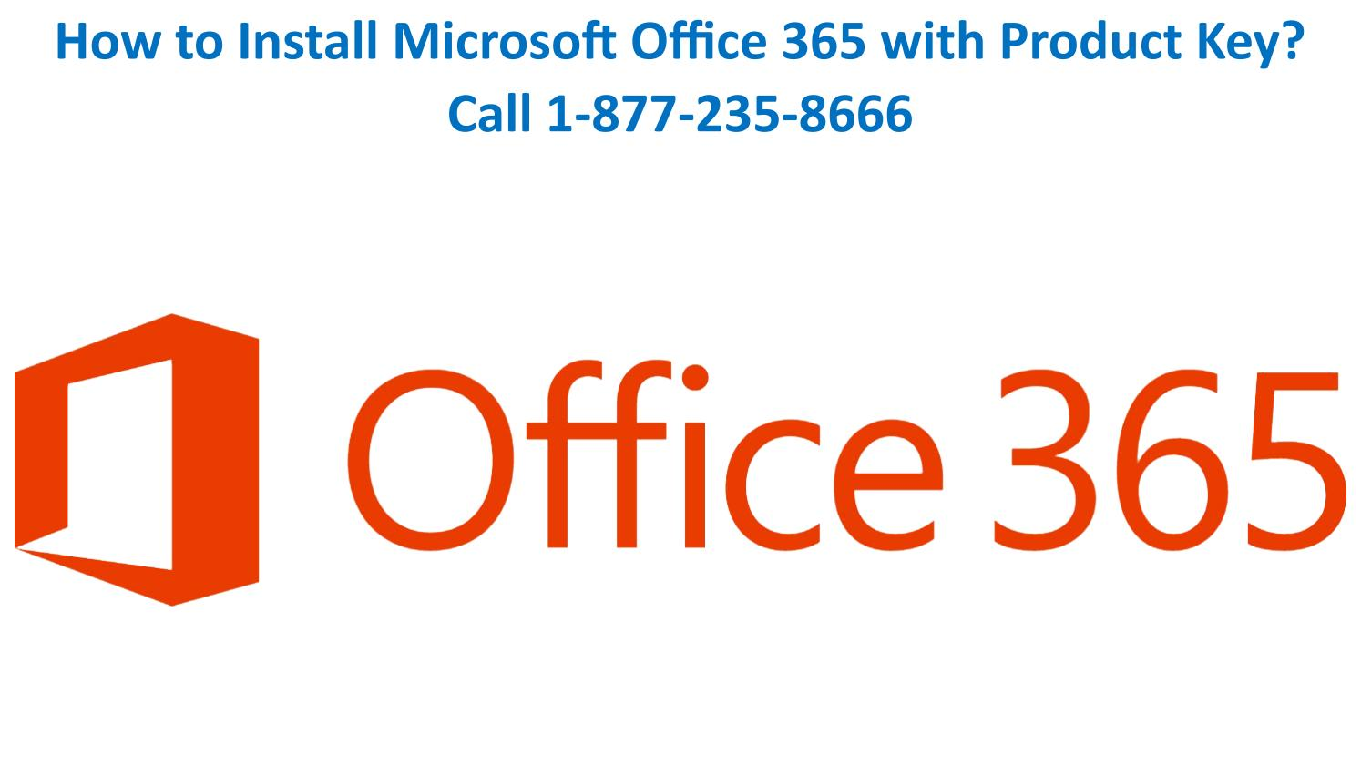 How to Install Microsoft Office 365 with Product Key? Call 1