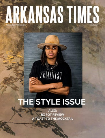Arkansas Times June 2019 By Arkansas Times Issuu