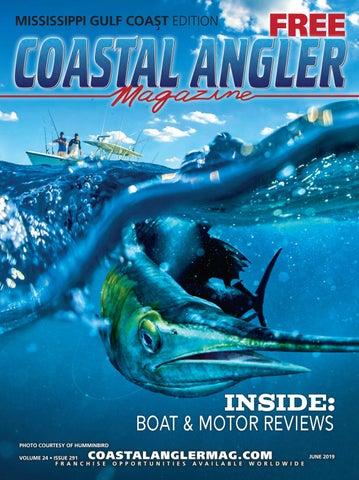 Coastal Angler Magazine | June 2019 | Mississippi Gulf Coast