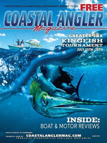 Coastal Angler Magazine | June 2019 | Naples/Marco Isl