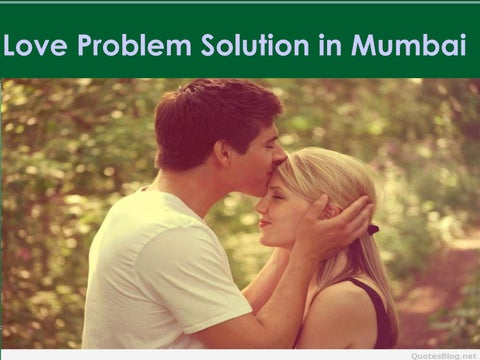 Love problem solution in mumbai by vashikaran specialist +91