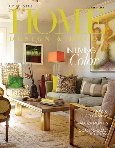 Charlotte June July 2019 By Home Design Decor Magazine Issuu