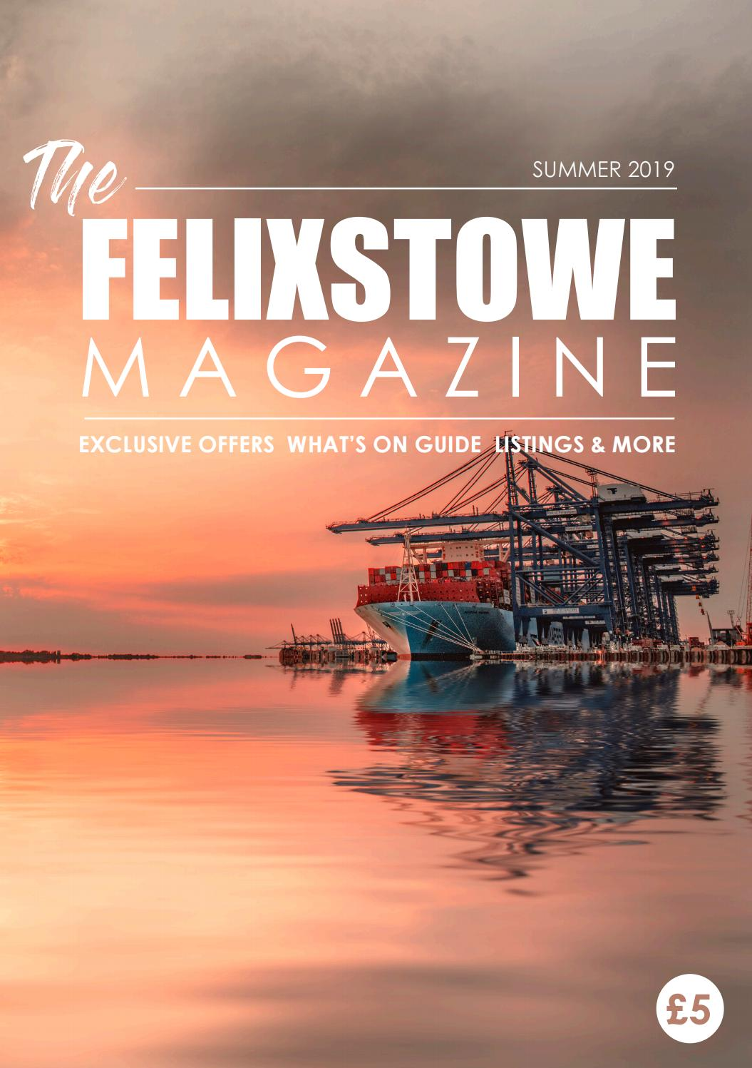 The Felixstowe Magazine Summer 2019 By Birdy Publications