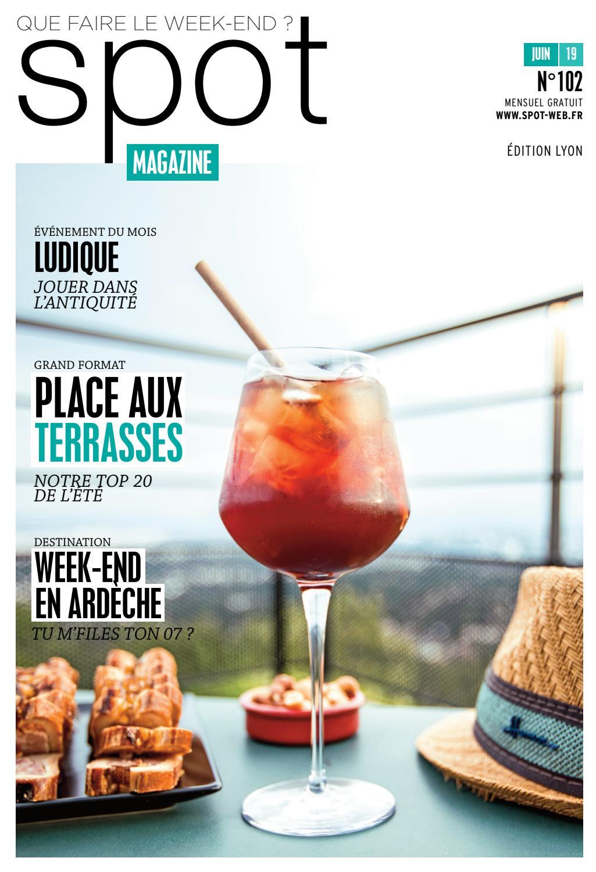 Que Faire Le Week End A Lyon Magazine Spot Juin 2019 Top