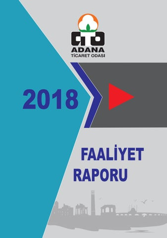 9e4b8f8086c4e Adana Ticaret Odası 2018 Yılı Faaliyet Raporu by Adana Ticaret Odası ...