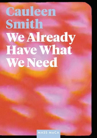 Cauleen Smith: We Already Have What We Need by MASS MoCA - issuu