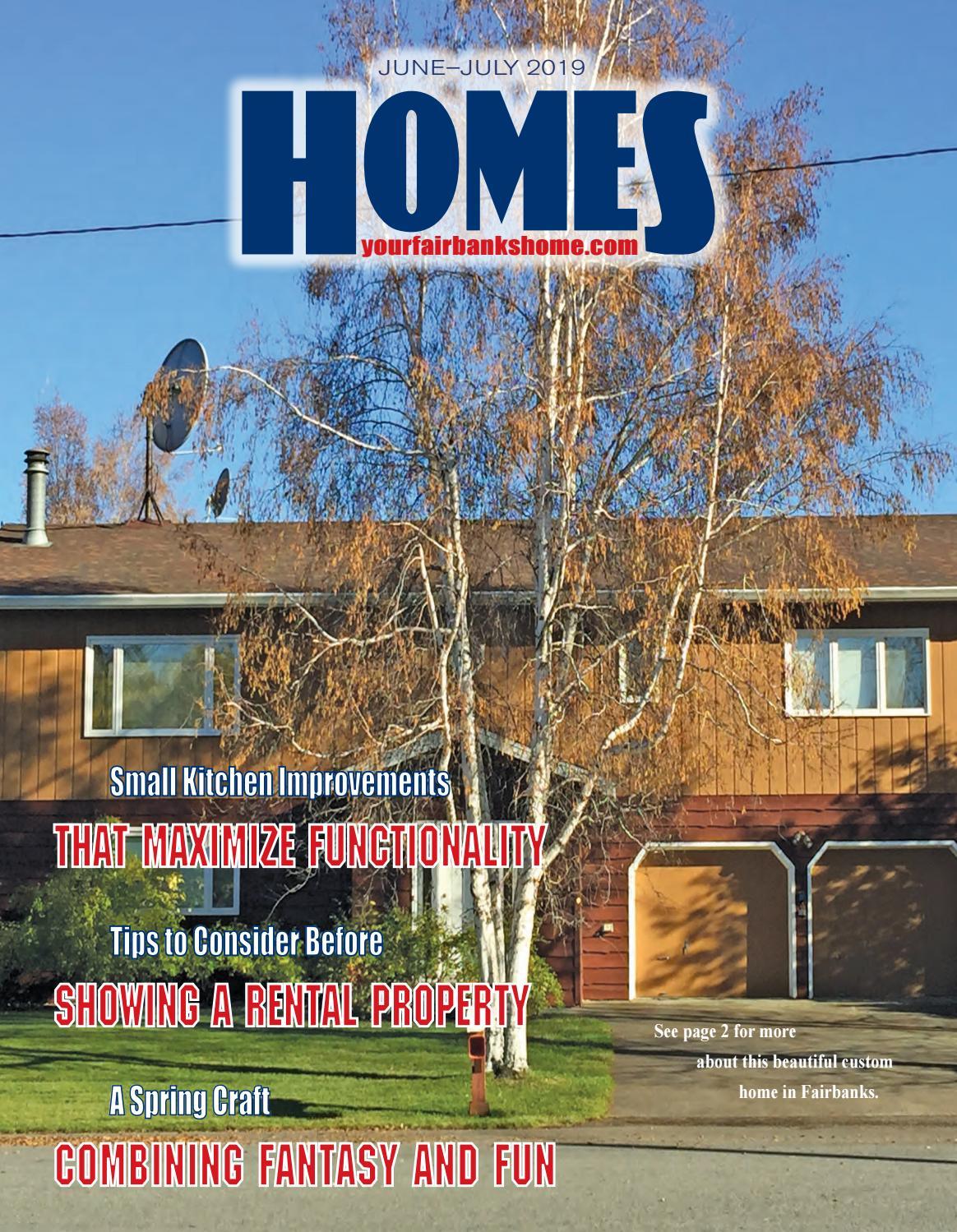 Homes Magazine June July 2019 By Fairbanks Daily News Miner Issuu