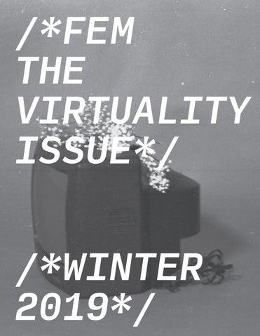 VIRTUALITY: FEM Winter 2019 by FEM Newsmagazine - issuu