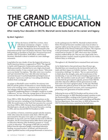 Page 12 of THE GRAND MARSHALL OF CATHOLIC EDUCATION After nearly four decades in OECTA, Marshall Jarvis looks back at his career and legacy By Mark Tagliaferri