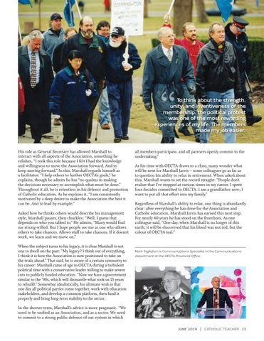 Page 13 of THE GRAND MARSHALL OF CATHOLIC EDUCATION After nearly four decades in OECTA, Marshall Jarvis looks back at his career and legacy By Mark Tagliaferri