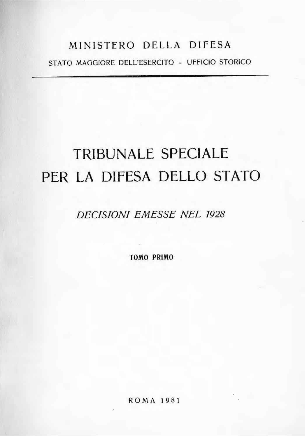 timeless design 449b2 17175 TRIBUNALE SPECIALE PER LA DIFESA DELLO STATO 1928 TOMO 1 by ...