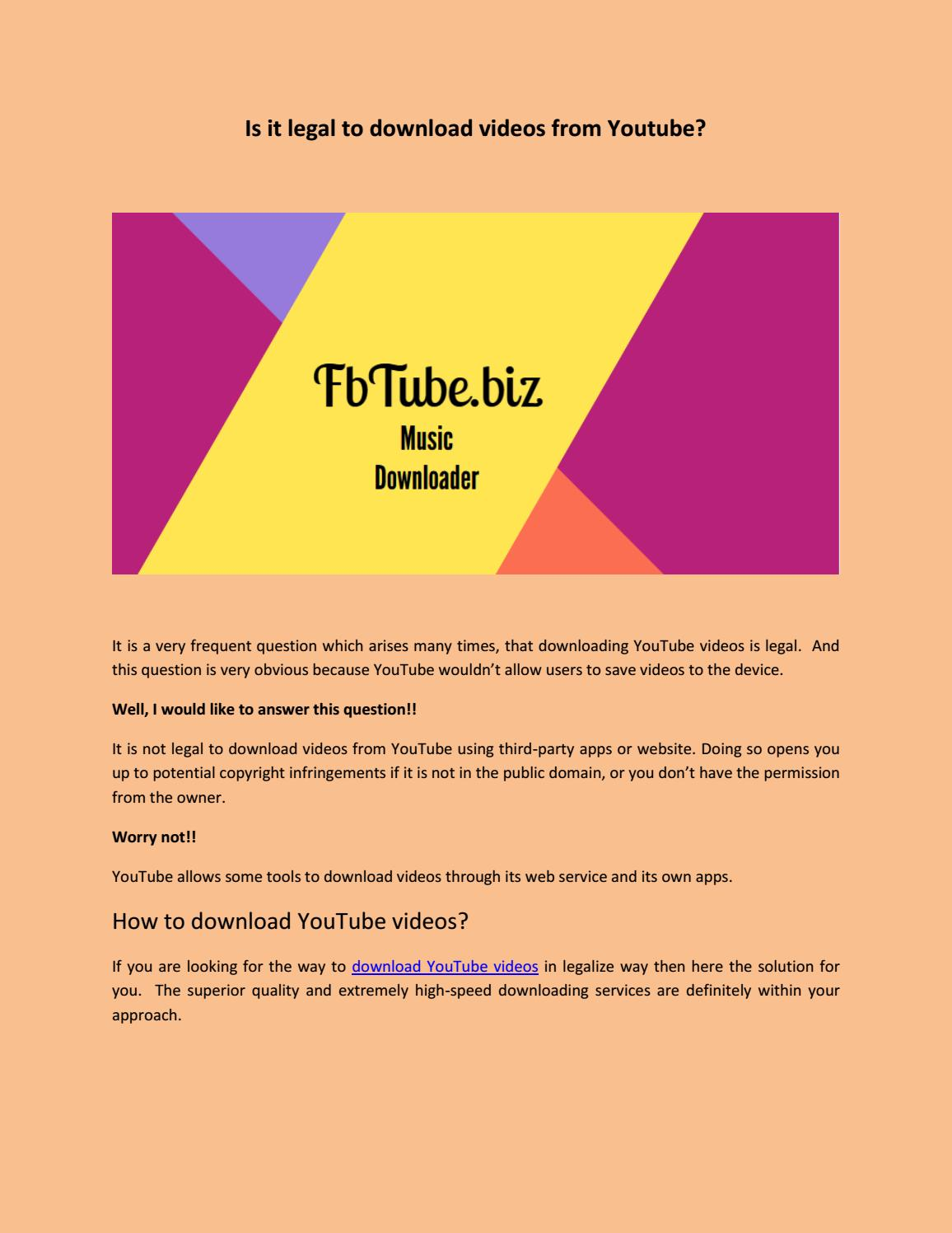 Is it legal to download videos from YouTube? by YouTube2video - issuu