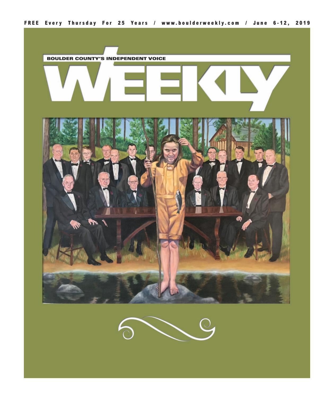 6 6 19 Boulder Weekly by Boulder Weekly - issuu