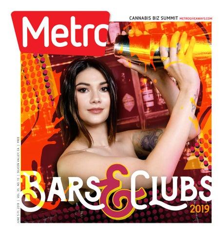cc938c33d Bars&Clubs J U N E 5 -11 , 2 01 9 | V O L . 35 , N O . 1 3 | S I L I C O N  VA L L E Y, C A | F R E E